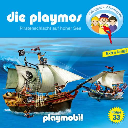 Hoerbuch Die Playmos - Das Original Playmobil Hörspiel, Folge 33: Piratenschlacht auf hoher See - David Bredel - Gerrit Schmidt-Foß