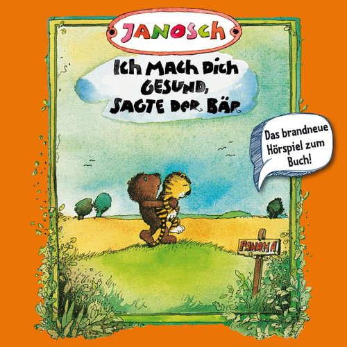 Hoerbuch Janosch, Folge 3: Ich mach Dich gesund, sagte der Bär -  Janosch - Jürgen Kluckert