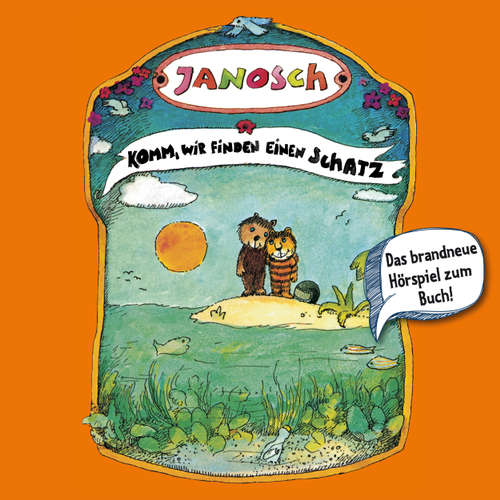 Hoerbuch Janosch, Folge 4: Komm, wir finden einen Schatz -  Janosch - Jürgen Kluckert
