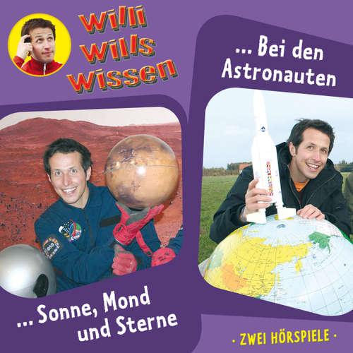 Hoerbuch Willi wills wissen, Folge 4: Sonne, Mond und Sterne / Bei den Astronauten - Jessica Sabasch - Willi Weitzel