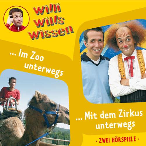 Hoerbuch Willi wills wissen, Folge 5: Im Zoo unterwegs / Mit dem Zirkus unterwegs - Jessica Sabasch - Willi Weitzel