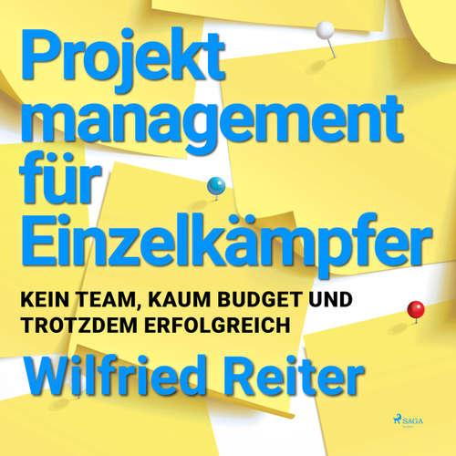 Projektmanagement für Einzelkämpfer - Kein Team, kaum Budget und trotzdem erfolgreich
