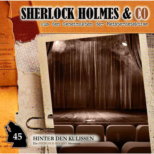 Hoerbuch Sherlock Holmes & Co, Folge 45: Hinter den Kulissen - Marc-Oliver Bischoff - Charles Rettinghaus