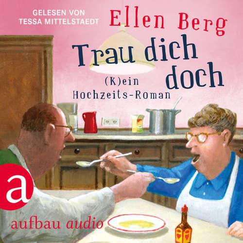 Hoerbuch Trau dich doch - (K)ein Hochzeits-Roman (Gekürzt) - Ellen Berg - Tessa Mittelstaedt
