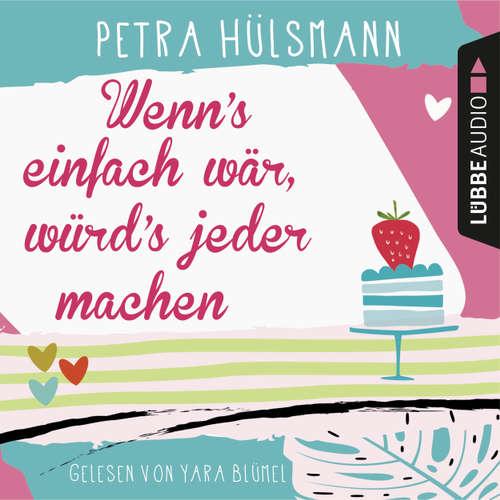 Hoerbuch Wenn's einfach wär, würd's jeder machen - Hamburg-Reihe 5 - Petra Hülsmann - Yara Blümel
