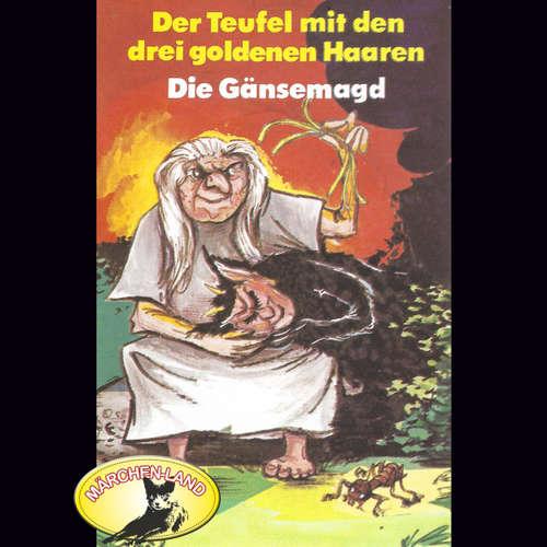 Gebrüder Grimm, Der Teufel mit den drei goldenen Haaren / Die Gänsemagd
