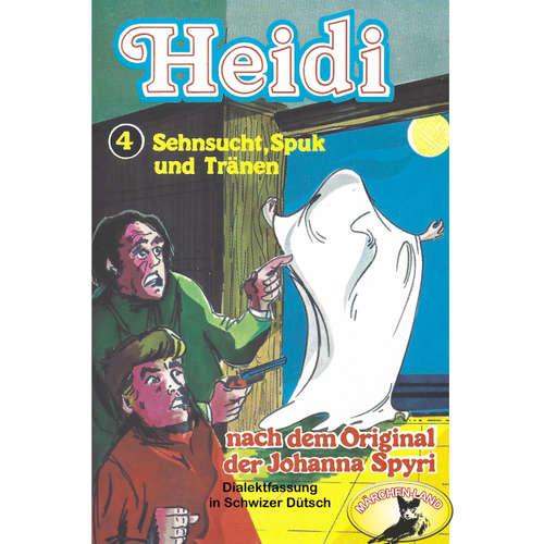 Hoerbuch Heidi, Folge 4: Sehnsucht, Spuk und Tränen - Johanna Spyri - Agnes Bühlmann