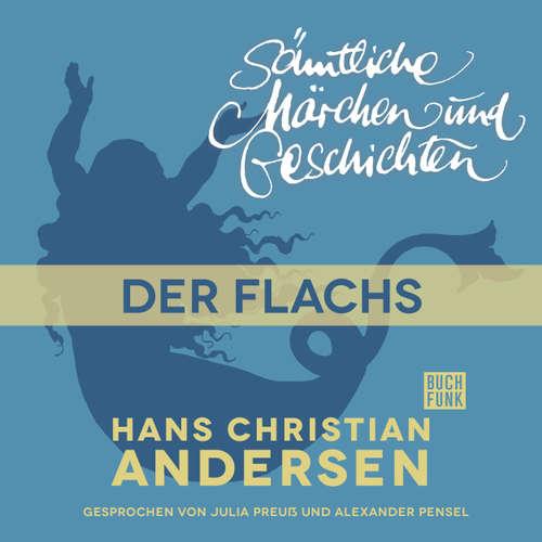 Hoerbuch H. C. Andersen: Sämtliche Märchen und Geschichten, Der Flachs - Hans Christian Andersen - Julia Preuß