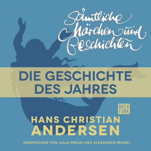 Hoerbuch H. C. Andersen: Sämtliche Märchen und Geschichten, Die Geschichte des Jahres - Hans Christian Andersen - Julia Preuß