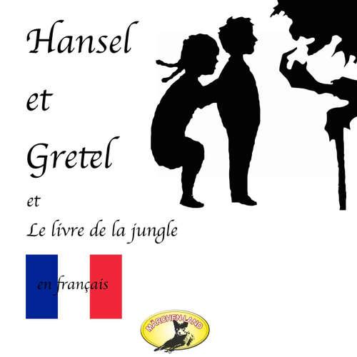 Märchen auf Französisch, Hansel et Gretel / Le Livre de la jungle