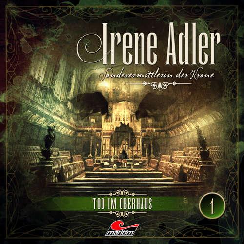 Hoerbuch Irene Adler, Sonderermittlerin der Krone, Folge 1: Tod im Oberhaus - Arthur Conan Doyle - Yvonne Greitzke