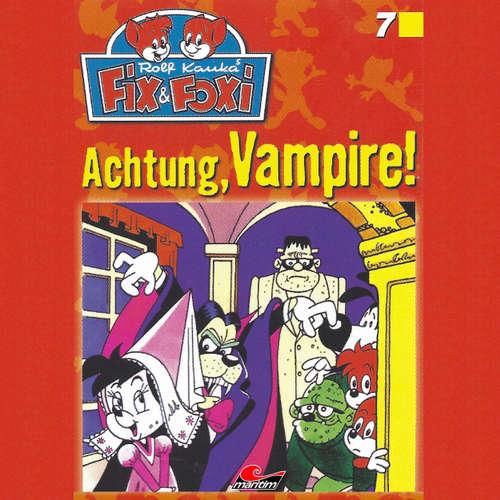 Hoerbuch Fix & Foxi, Folge 7: Achtung, Vampire! - Peter Mennigen - David Turba