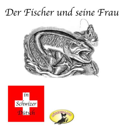 Märchen in Schwizer Dütsch, Der Fischer und seine Frau