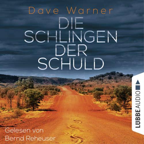 Hoerbuch Die Schlingen der Schuld - Australien-Krimi - Dave Warner - Bernd Reheuser