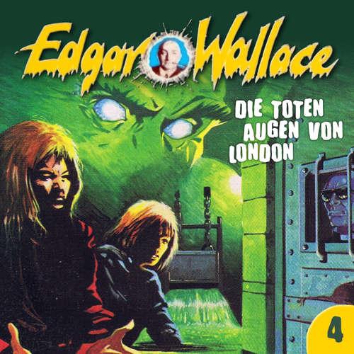 Hoerbuch Edgar Wallace, Folge 4: Die toten Augen von London - Edgar Wallace - Manfred Krug
