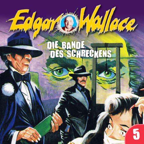 Hoerbuch Edgar Wallace, Folge 5: Die Bande des Schreckens - Edgar Wallace - Henry Kielmann