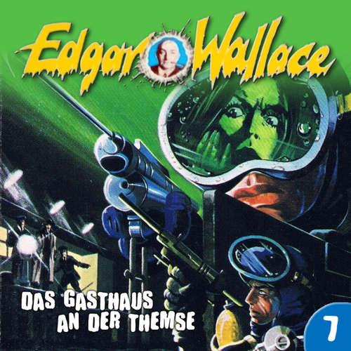 Hoerbuch Edgar Wallace, Folge 7: Das Gasthaus an der Themse - Edgar Wallace - Henry Kielmann
