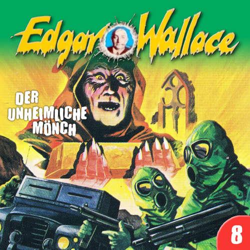 Hoerbuch Edgar Wallace, Folge 8: Der unheimliche Mönch - Edgar Wallace - Henry Kielmann