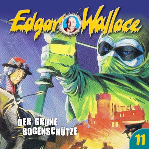 Hoerbuch Edgar Wallace, Folge 11: Der grüne Bogenschütze - Edgar Wallace - Rolf Jülich