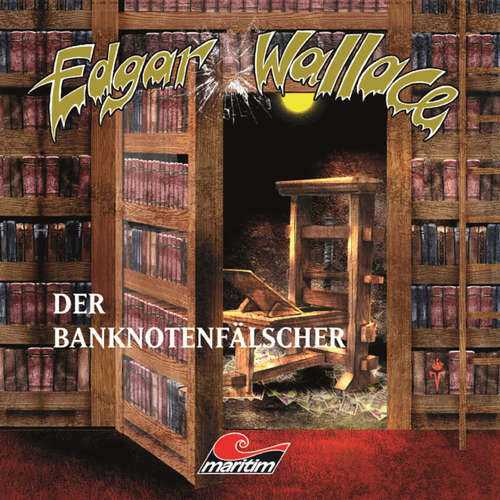 Hoerbuch Edgar Wallace, Folge 16: Der Banknotenfälscher - Edgar Wallace - Eckart Dux