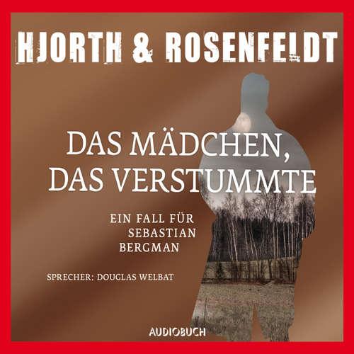 Hoerbuch Das Mädchen, das verstummte - Die Fälle des Sebastian Bergman 4 - Michael Hjorth - Douglas Welbat