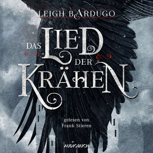 Hoerbuch Das Lied der Krähen - Leigh Bardugo - Frank Stieren