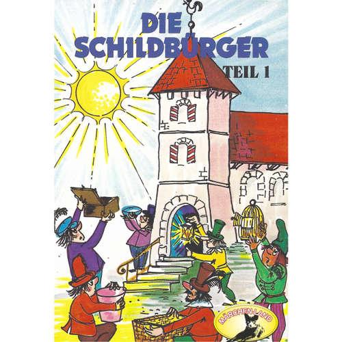 Hoerbuch Die Schildbürger, Folge 1: Die Schildbürger - Johann Friedrich von Schönberg - Rainer Hildebrand
