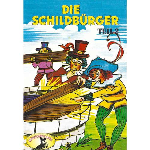 Hoerbuch Die Schildbürger, Folge 2: Die Schildbürger - Johann Friedrich von Schönberg - Rainer Hildebrand