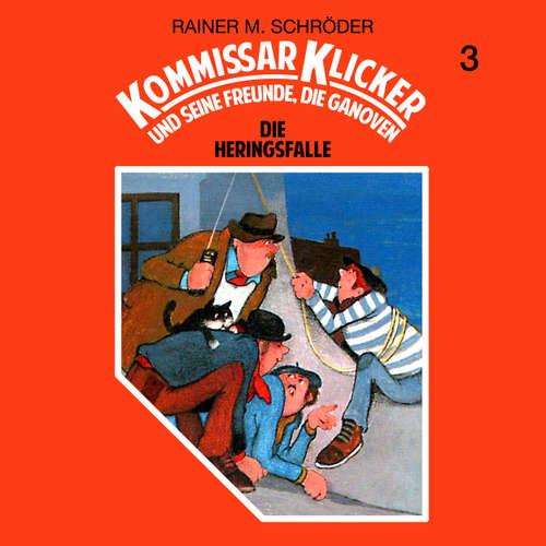 Hoerbuch Kommissar Klicker, Folge 3: Die Heringsfalle - Rainer M. Schröder - Jürgen Jung
