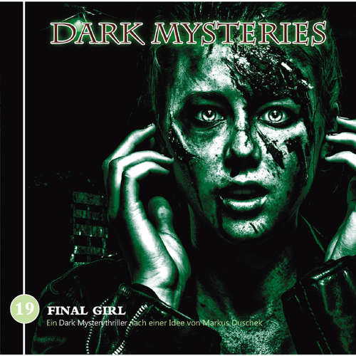 Audiobook Dark Mysteries, Folge 19: Final Girl - Markus Duschek - Luisa Wietzorek