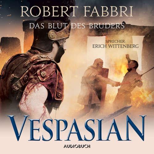 Hoerbuch Das Blut des Bruders - Vespasian 5 - Robert Fabbri - Erich Wittenberg
