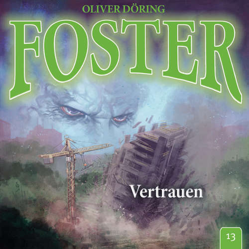 Hoerbuch Foster, Folge 13: Vertrauen - Oliver Döring - Thomas Nero Wolff