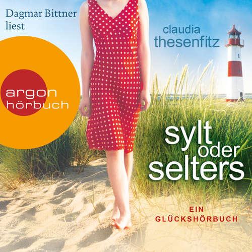 Hoerbuch Sylt oder Selters: Ein Glückshörbuch - Claudia Thesenfitz - Dagmar Bittner