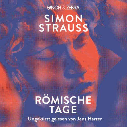 Hoerbuch Römische Tage - Simon Strauß - Jens Harzer