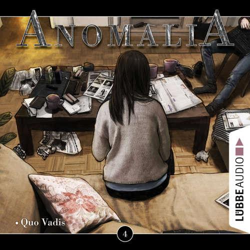 Hoerbuch Anomalia - Das Hörspiel, Folge 4: Quo Vadis - Lars Eichstaedt - Jonathan Enns