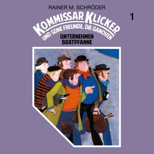 Hoerbuch Kommissar Klicker, Folge 1: Unternehmen Bratpfanne - Rainer M. Schröder - Jürgen Jung