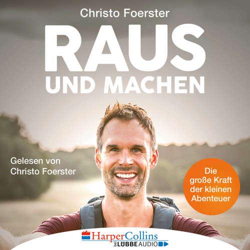 Hoerbuch Raus und machen! - Christo Foerster - Christo Foerster