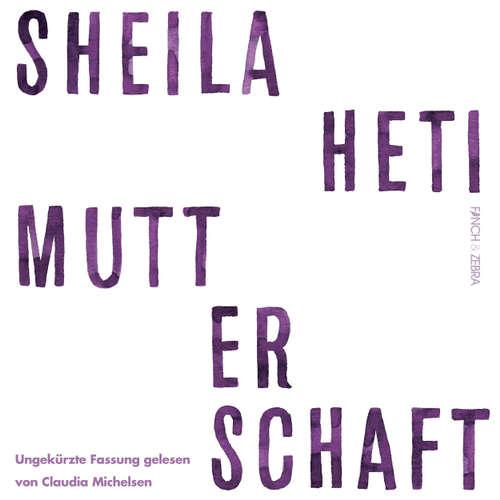 Hoerbuch Mutterschaft - Sheila Heti - Claudia Michelsen