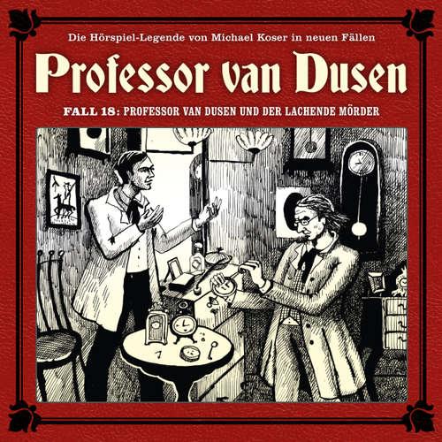 Hoerbuch Professor van Dusen, Die neuen Fälle, Fall 18: Professor van Dusen und der lachende Mörder - Marc Freund - Bernd Vollbrecht