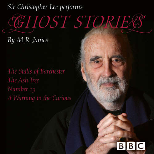 Audiobook Ghost Stories - The Stalls of Barchester / The Ash Tree / Number 13 / A Warning to the Curious - M.R. James - Christopher Lee