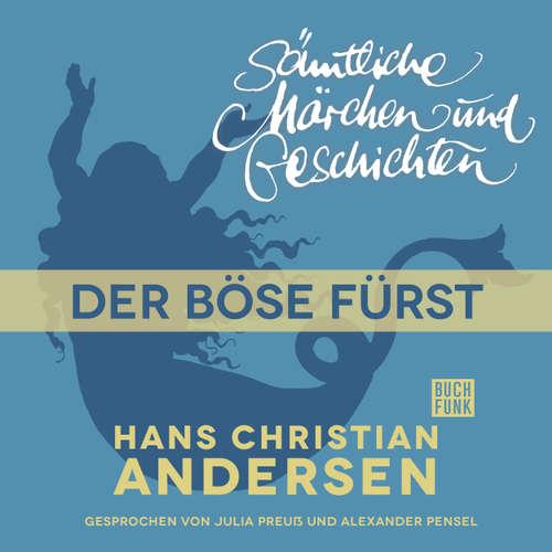 Hoerbuch H. C. Andersen: Sämtliche Märchen und Geschichten, Der böse Fürst - Hans Christian Andersen - Julia Preuß