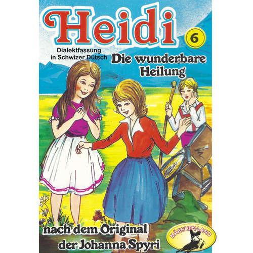Heidi, Folge 6: Die wunderbare Heilung