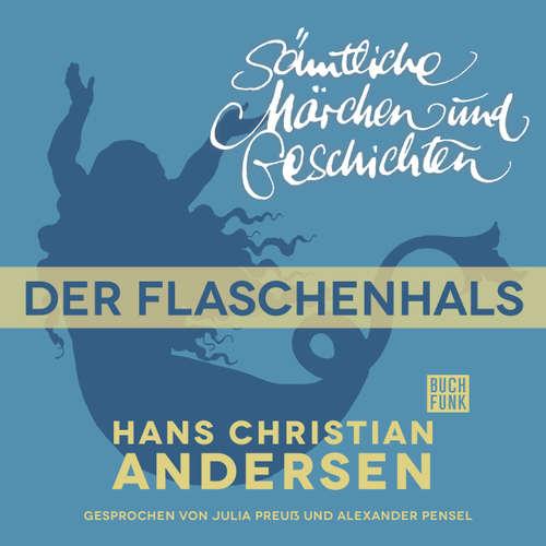 Hoerbuch H. C. Andersen: Sämtliche Märchen und Geschichten, Der Flaschenhals - Hans Christian Andersen - Julia Preuß