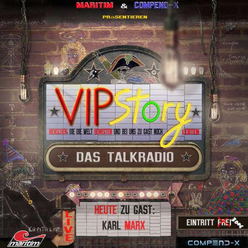 Hoerbuch VIPStory - Das Talkradio, Folge 6: Karl Marx - Volker Führer - Ramon Hopman