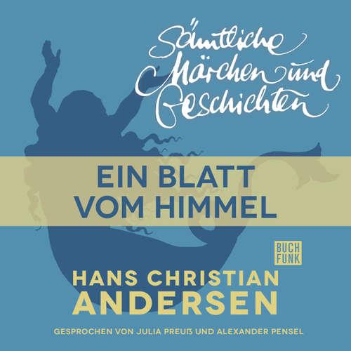 Hoerbuch H. C. Andersen: Sämtliche Märchen und Geschichten, Ein Blatt vom Himmel - Hans Christian Andersen - Julia Preuß