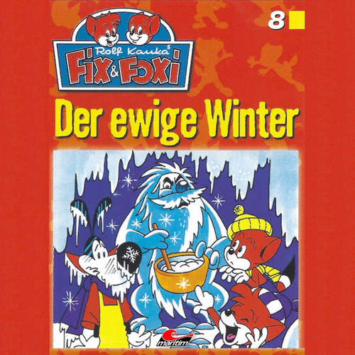 Hoerbuch Fix & Foxi, Folge 8: Der ewige Winter - Peter Mennigen - David Turba