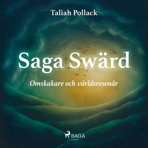 Saga Swärd - omskakare och världsresenär - Hållplats Sverige 3