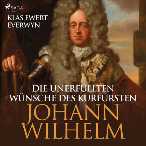 Die unerfüllten Wünsche des Kurfürsten Johann Wilhelm