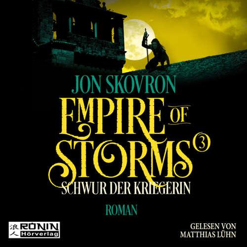 Hoerbuch Schwur der Kriegerin - Empire of Storms, Band 3 - Jon Skovron - Matthias Lühn