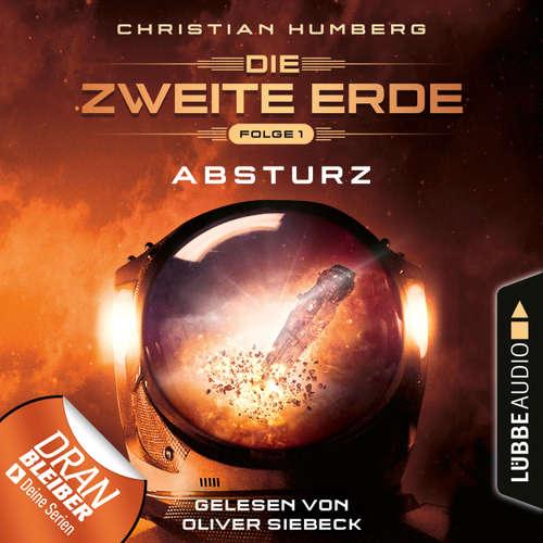 Hoerbuch Absturz - Mission Genesis - Die zweite Erde, Folge 1 - Christian Humberg - Oliver Siebeck